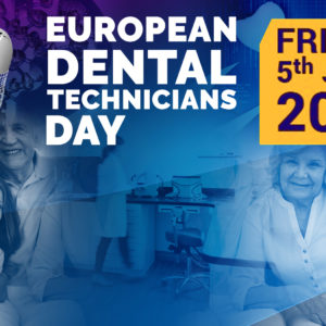 European Dental Technicians Day 2020 – UPDATE Covid-19